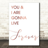 Rose Gold Live Forever Oasis Song Lyric Quote Print