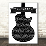 Fleetwood Mac Landslide Black & White Guitar Song Lyric Quote Print