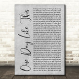 Elbow One Day Like This Grey Rustic Script Song Lyric Quote Music Print