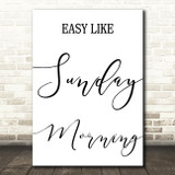 Easy Like Sunday Morning Song Lyric Quote Print