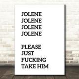 Funny Jolene Song Lyric Quote Print