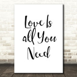 Beatles Love Is All You Need Song Lyric Quote Print