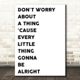 Bob Marley Don't Worry Song Lyric Quote Print