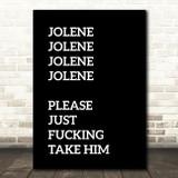 Black Funny Jolene Song Lyric Quote Print
