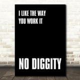 Black I Like The Way You Work It No Diggity Song Lyric Quote Print
