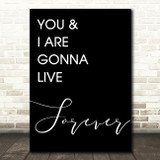 Black Live Forever Oasis Song Lyric Quote Print