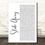 Oasis Slide Away White Script Song Lyric Quote Music Print