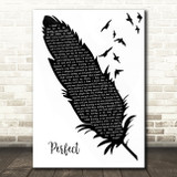 Ed Sheeran Perfect Black & White Feather & Birds Song Lyric Wall Art Print