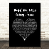 Drake Hold On, We're Going Home Black Heart Song Lyric Wall Art Print