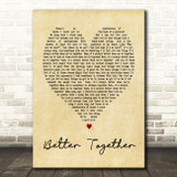 Better Together Jack Johnson Vintage Heart Song Lyric Quote Print