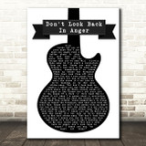 Oasis Don't Look Back In Anger Black & White Guitar Song Lyric Quote Print
