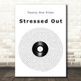 Twenty One Pilots Stressed Out Vinyl Record Song Lyric Wall Art Print
