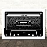 Any Song Lyrics Custom Black & White Music Cassette Tape Song Lyric Print