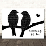 Paul Curreri Letting Us Be Lovebirds Black & White Song Lyric Print