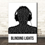 The Weeknd Blinding Lights Black & White Man Headphones Song Lyric Print