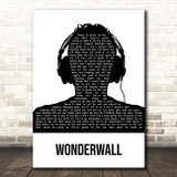 Oasis Wonderwall Black & White Man Headphones Song Lyric Print