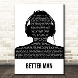 The Courteeners Better Man Black & White Man Headphones Song Lyric Print