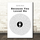 Celine Dion Because You Loved Me Vinyl Record Song Lyric Quote Print