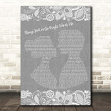 Monty Python Always Look on the Bright Side of Life Grey Burlap & Lace Song Lyric Print