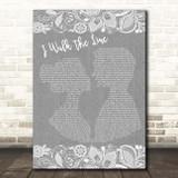Johnny Cash I Walk The Line Grey Burlap & Lace Song Lyric Print