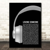 The 1975 Loving Someone Grey Headphones Song Lyric Print