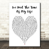 I've Had The Time Of My Life Dirty Dancing Heart Lyric Print