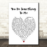 You Do Something To Me Paul Weller Heart Song Lyric Quote Print