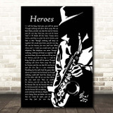 David Bowie Heroes Black & White Saxophone Player Song Lyric Print