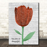 Joe Cocker You Are So Beautiful Grey Script Watercolour Tulip Song Lyric Print
