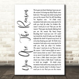 Calum Scott You Are The Reason White Script Song Lyric Quote Print