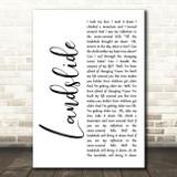 Fleetwood Mac Landslide White Script Song Lyric Quote Print