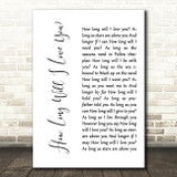 How Long Will I Love You Ellie Goulding White Script Song Lyric Quote Print