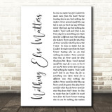 Metallica Nothing Else Matters White Script Song Lyric Quote Print
