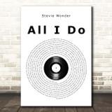 Stevie Wonder All I Do Vinyl Record Song Lyric Print