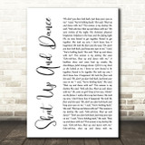 Walk The Moon Shut Up And Dance White Script Song Lyric Quote Print