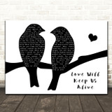 Eagles Love Will Keep Us Alive Lovebirds Black & White Song Lyric Music Art Print