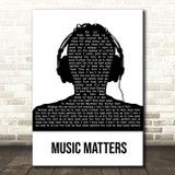 Faithless Music Matters Black & White Man Headphones Song Lyric Music Art Print