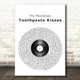 The Maccabees Toothpaste Kisses Vinyl Record Song Lyric Quote Print