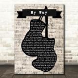 Frank Sinatra My Way Music Script Boxing Gloves Song Lyric Music Art Print