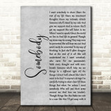 Depeche Mode Somebody Grey Rustic Script Song Lyric Music Art Print