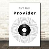 Frank Ocean Provider Vinyl Record Song Lyric Music Art Print