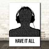 Jason Mraz Have It All Black & White Man Headphones Song Lyric Art Print