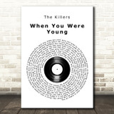 The Killers When You Were Young Vinyl Record Song Lyric Art Print