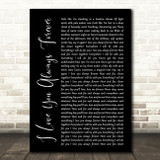 Donna Lewis I Love You Always Forever Black Script Song Lyric Art Print