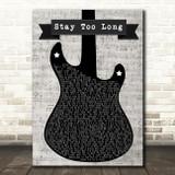 Plan B Stay Too Long Electric Guitar Music Script Decorative Gift Song Lyric Print