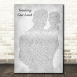 Ed Sheeran Thinking Out Loud Father & Baby Grey Decorative Wall Art Gift Song Lyric Print