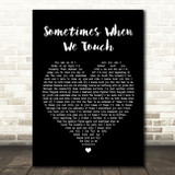 Dan Hill Sometimes When We Touch Black Heart Song Lyric Quote Print