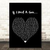 Noel Gallagher If I Had A Gun?à Black Heart Song Lyric Quote Print