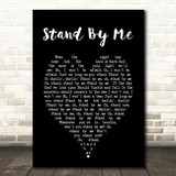 Stand By Me Ben E King Black Heart Quote Song Lyric Print