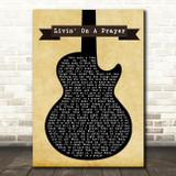 Bon Jovi Livin' On A Prayer Black Guitar Song Lyric Quote Print